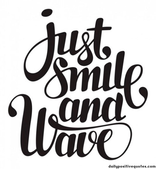 244084-quotes-just-smile-and-wave